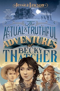 The Actual and Truthful Adventures of Becky Thatcher - cover