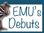 Emu's Debuts