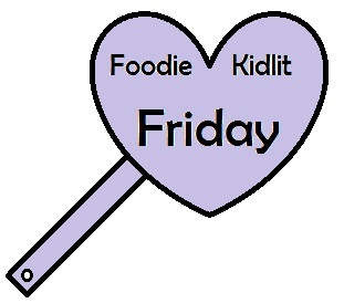 Foodie Kidlit Friday