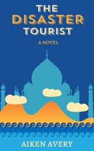 The Disaster Tourist by Aiken Avery