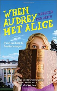 When Audrey Met Alice by Rebecca Behrens