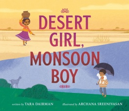 Cover of Desert Girl, Monsoon Boy by Tara Dairman and Archana Sreenivasan